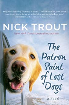 The Patron Saint of Lost Dogs by [Trout, Nick]