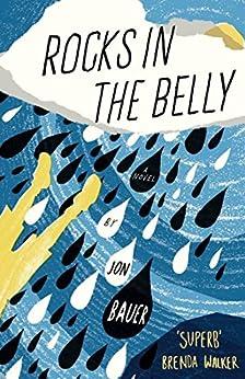 Rocks in the Belly: a novel by [Bauer, Jon]