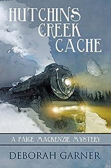 Hutchins Creek Cache by [Garner, Deborah]