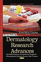Dermatology Research Advances: Autoinflammatory / Autoimmune / Neoplastic / Paraneoplastic / Systemic / Genetic Skin Diseases (Dermatology - Laboratory and Clinical Research)