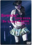 Sowelu LIVE TOUR 「Be happy(heart)2006」 [DVD]