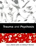 Trauma and Psychosis: New Directions for Theory and Therapy (English Edition)