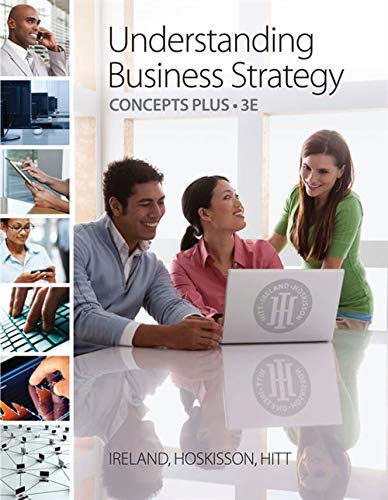 Download Understanding Business Strategy: Concepts Plus 0538476818