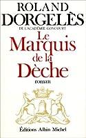 Marquis de La Deche (Le) (Romans, Nouvelles, Recits (Domaine Francais))