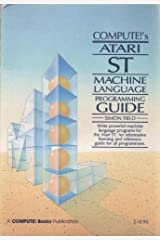 Compute!'s Atari S. T. Machine Language Programming Guide Paperback