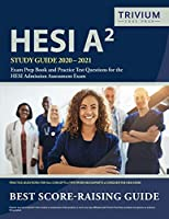 HESI A2 Study Guide 2020-2021: Exam Prep Book and Practice Test Questions for the HESI Admission Assessment Exam