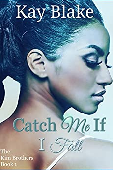 Catch Me If I Fall (The Kim Brothers Book 1) by [Blake, Kay]