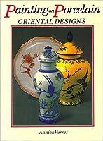 Painting on Porcelain Oriental Designs