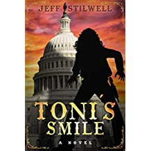 Toni's Smile: A novel about the first Blatina President of the United States
