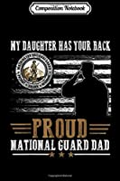 Composition Notebook: Proud National Guard Dad My Daughter Has Your Back  Journal/Notebook Blank Lined Ruled 6x9 100 Pages
