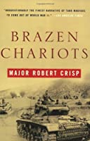 Brazen Chariots: An Account of tank warefare in the Western Desert, November-December 1941