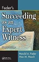 Feder's Succeeding as an Expert Witness