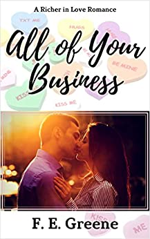 All of Your Business: A Richer in Love Romance by [Greene, F. E.]