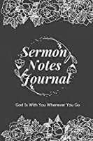 Sermon Notes Journal: God Is With You Wherever You Go: Record and Take Notes On All Your Favorite Sermons! Prayer Journal and Bible Study Scripture Blocks With Dot Grid (6x9)