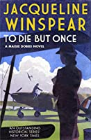 To Die But Once (Maisie Dobbs)