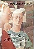 Piero Della Francesca Trail (Walter Neurath Memorial Lectures)