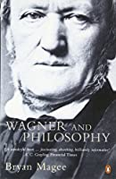 Wagner and Philosophy by Bryan Magee(2001-09-06)
