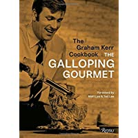 The Graham Kerr Cookbook: by The Galloping Gourmet