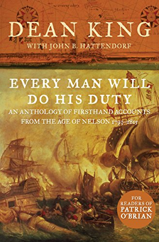 Download Every Man Will Do His Duty: An Anthology of Firsthand Accounts from the Age of Nelson 1793–1815 (English Edition) B007DFUPUU