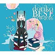 doriko BEST 2008-2016 (初回限定盤) (2CD+DVD+ ライナーノーツ付)