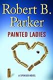 Painted Ladies (Spenser Mystery)
