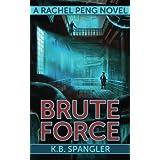 Brute Force (Rachel Peng) (Volume 4)