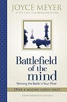 Battlefield of the Mind: Winning the Battle in Your Mind by Joyce Meyer(2011-04-13)