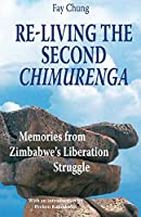 Re-living the Second Chimurenga: Memories from Zimbabwe's Liberation Struggle