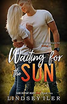 Waiting for the Sun (Hand Over My Heart Duet Book 2) by [Iler, Lindsey]