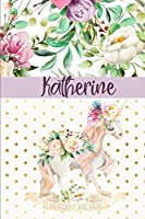Katherine: Personalized Unicorn Journal & Sketchbook | Lined Writing Notebook with Personalized Name for Writing, Drawing & Sketching | 6x9 | 120 Pages | Watercolor Flower Unicorn Design