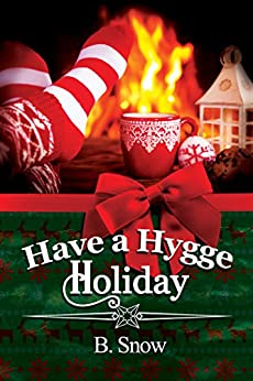 Have a Hygge Holiday by [Snow, B.]