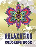 RELAXATION Coloring Book: High Quality Mandala Coloring Book, Relaxation And Meditation Coloring Book (Mandala Coloring Books For Adults Spiral)