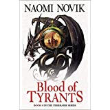 The Temeraire Series (8) - Blood of Tyrants: Book 8