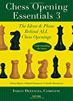 Chess Opening Essentials: Indian Defences, Complete
