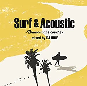 Surf & Acoustic Bruno Mars Covers mixed by DJ HIDE