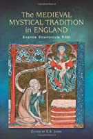The Medieval Mystical Tradition in England