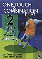 SOCCER: One Touch and Combination Play 2: Playing Under Pressure and Finishing
