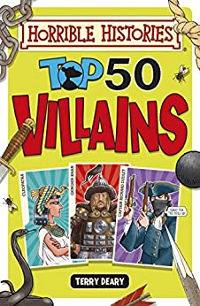 Horrible Histories: Top 50 Villains by [Deary, Terry]