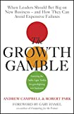 The Growth Gamble: When Leaders Should Bet Big on New Businesses - and How They Can Avoid Expensive Failures