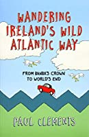 Wandering Ireland's Wild Atlantic Way: From Banba's Crown to World's End
