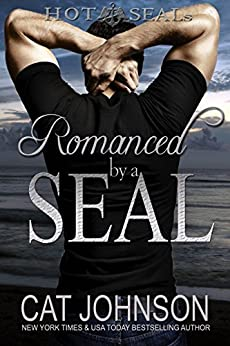 Hot SEALs: Romanced by a SEAL by [Johnson, Cat]