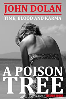 A Poison Tree (Time, Blood and Karma Book 3) by [Dolan, John]