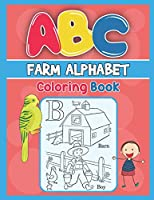 ABC Farm Alphabet Coloring Book: ABC Farm Alphabet Activity Coloring Book, Farm Alphabet Coloring Books for Toddlers and Ages 2, 3, 4, 5 - Early Learning Coloring Books, The Little ABC Coloring Book