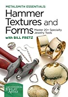 Metalsmith Essentials - Hammer Textures & Forms: Master 20+ Specialty Jewelry Tools [並行輸入品]