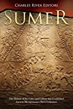 Sumer: The History of the Cities and Culture that Established Ancient Mesopotamia's First Civilization (English Edition)