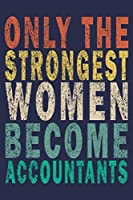 Only the Strongest Women Become Accountants: Funny Vintage Accountant Gift Journal