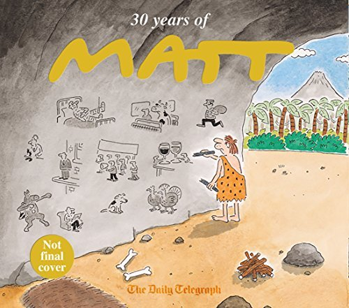 30 Years of Matt: The best of the best - brilliant cartoons from the genius, award-winning Matt. (English Edition)