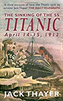 The Sinking of the the SS Titanic April 14-15, 1912