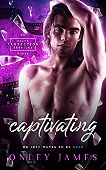 Captivating (Elite Protection Services Book 2) by [James, Onley]