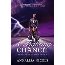 A Fighting Chance (Running Into Love Book 4)